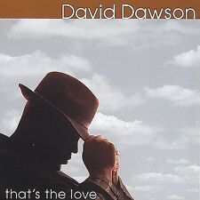 That's the Love by David Dawson (CD, Jan-2001, New S...
