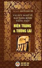 Vai Suy Nghĩ Về Đại Tạng Kinh Tiếng Việt - Hiện Trạng Va Tương Lai  : Bản in Năm 2017 by Nguyễn   Minh Tiến (Paperback / softback, 2017)