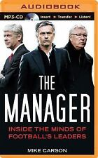 The Manager : Inside the Minds of Football's Leaders by Mike Carson (2014,...