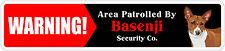 "*Aluminum* Warning Area Patrolled By Basenji 4""x18"" Metal Novelty Sign"