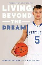 Living beyond the Dream: A Journey of Faith into the Talented World of Kentucky