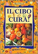 IL CIBO CURA! rimedi naturali - editore GIUNTI-DEMETRA f.to 14x20 pagine 127