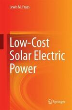 Low Cost Solar Electric Power by Lewis M. Fraas (2014, Hardcover)