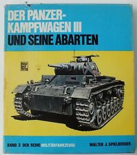 DER PANZER KAMPFWAGEN III  by WALTER J SPIELBERGER.  UK DISPATCH.