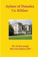 Aylmer of Donadea Co. Kildare by Art Kavanagh (2013, Paperback)