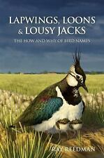 LAPWINGS,LOONS & LOUSY JACKS :THE HOW & WHY OF BIRD NAMES RAY REEDMAN HBDJ 2016