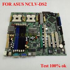FOR ASUS NCLV-DS2 Dual Gigabit Server Motherboard 32GB Socket 478 Tested 100%