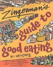Zingerman's® Guide to Good Eating : How to Choose the Best Bread, Cheeses,...