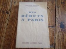 LITTERATURE - MES DEBUTS A PARIS MAURICE DONNAY 1937 LYSISTRATA POETE DRAMATURGE