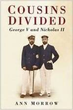 Cousins Divided: George V and Nicholas II, New, Morrow, Ann Book