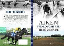 Aiken Thoroughbred Racing Champions by Lisa Hall (2017, Paperback, Autographed)