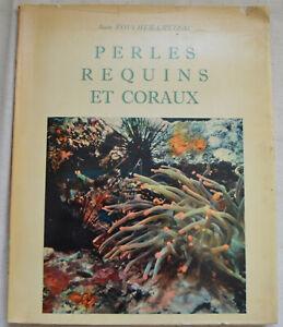 1955 Perles requins et coraux Par Jean Foucher Créteau Dédicace Nb illustrations