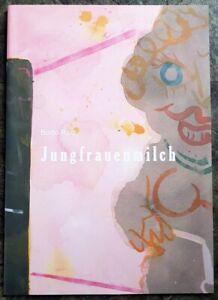 Bodo Rott Jungfrauenmilch Katalog Penzberg 2011 Ausstellung Buch Heft Kunst Chro