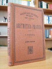 ARITMETICA PRATICA - F. Panizza - Manuali Hoepli 1920 Serie Scientifica 151