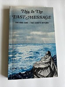 This Is The Last Message The End Time The Lord's Return `REVELATIONS by N. Mills