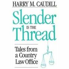 Slender Is The Thread: Tales from a Country Law Office, Harry M. Caudill, Good B
