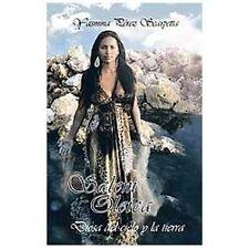 Salem Oleica, Diosa Del Cielo y la Tierra by Yasmina P�Rez Scarpetta (2013,...