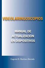Videolaringoscopios : Manual de Actualizacion en Dispositivos Opticos by...