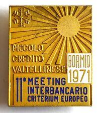 Spilla Bormio 1971 Piccolo Credito Valtellinese 11° Meeting Interbancario Criter