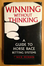 WINNING WITHOUT THINKING by Nick Mordin. First edition 2002, hardback