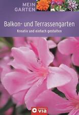 Mein Garten - Balkon- und Terrassengarten von Max Kischner (2011, Taschenbuch)