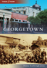 Georgetown [Then and Now] [TX] [Arcadia Publishing]
