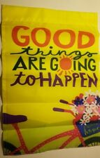"""Flag Garden True Living Outdoors Good Things Are Going To Happen 18"""" x 12"""" Nip"""