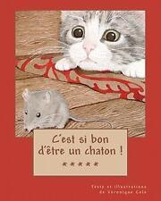 C'est Si Bon d'être un Chaton ! by Véronique Cole (2011, Paperback)