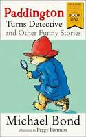 Paddington Turns Detective and Other Funny Stories: World Book Day 2018, Bond, M
