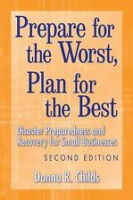 Prepare for the Worst, Plan for the Best: Disaster Preparedness and Recovery for