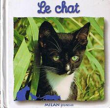 Le Chat * Milan Jeunesse * Petit album rigide * FRADIN * A quatre pattes * child