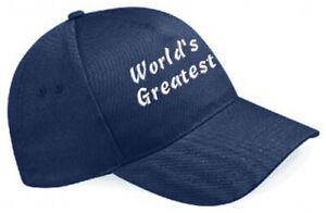 Embroidered World's Greatest.......... French Navy Blue Baseball Cap, Ideal Gift