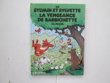 SYLVAIN ET SYLVETTE T40 BE/TBE LA VENGEANCE DE BARBICHETTE REEDITION