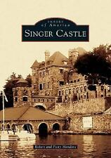 Singer Castle (NY) (Images of America)-ExLibrary