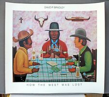 """DAVID P. BRADLEY """"HOW THE WEST WAS LOST"""" Hand Signed Art Print"""