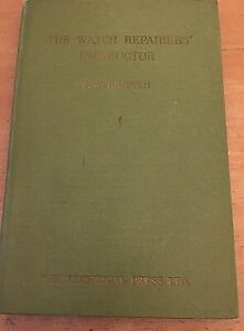 THE WATCH REPAIRERS INSTRUCTOR by F.W.BRITTEN 1944