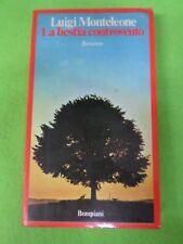 book Libro LA BESTIA CONTROVENTO di LUIGI MONTELEONE 1974 BOMPIANI (L98)