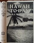 HAWAII TO-DAY 1926 1st Edn w DJ by R.C WRISTON ~1st Aerial Photos of HAWAII Ever