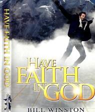 Have Faith in God - Bill Winston - 4 DVD Teaching