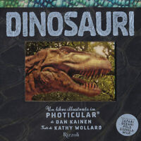 Dinosauri. Un libro illustrato in Photicular®. Ediz. a co... - Kainen Dan, Wo...