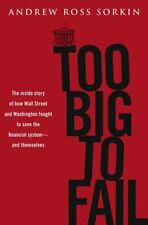 Too Big to Fail: The Inside Story of How Wall Street and Washington Fought to S