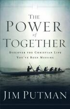 The Power of Together : Discovering the Christian Life You've Been Missing by Ji