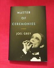 SIGNED IN PERSON BY JOEL GREY MASTER OF CEREMONIES: A MEMOIR 1ST/1ST HC 2016