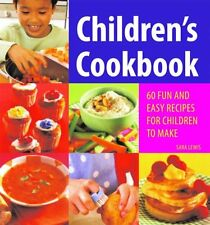 Children's Cookbook: 60 Fun and Easy Recipes for Children to Make,Sara Lewis