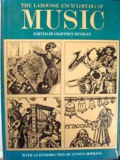 THE LAROUSSE ENCYCLOPEDIA OF MUSIC - EDITED BY GEOFFREY HINDLEY