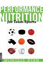 Performance Nutrition for Team Sports by Ryan, Monique