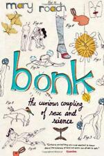 Bonk: The Curious Coupling Of Sex and Science by Mary Roach | Paperback Book | 9