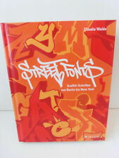 STREET FONTS GRAFFITI SCHRIFTEN VON BERLIN BIS NEW YORK BUCH CLAUDIA WALDE
