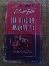 FIGLIO INQUIETO I ROMANZI DI SALVATOR GOTTA MONDADORI 1946 1° EDIZIONE I VELA