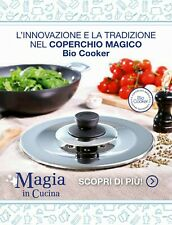 COPERCHIO MAGICO MAGIC  COOKER BIO ACCIAIO 18/10 (prodotto Italiano originale)